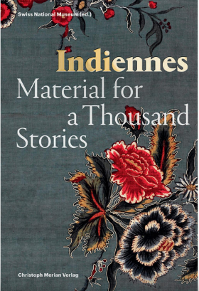 Indiennes. Material for a Thousand Stories